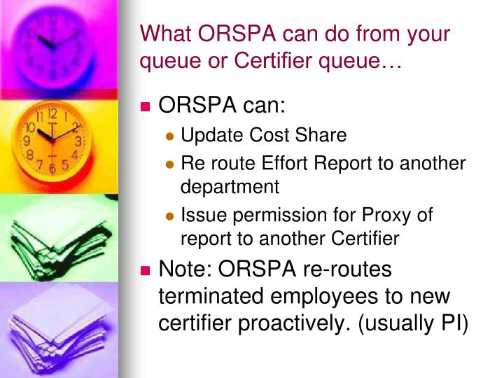 What ORSPA can do from your queue or Certifier queue…