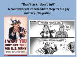 don t ask don t tell a controversial intermediate step to full gay military integration