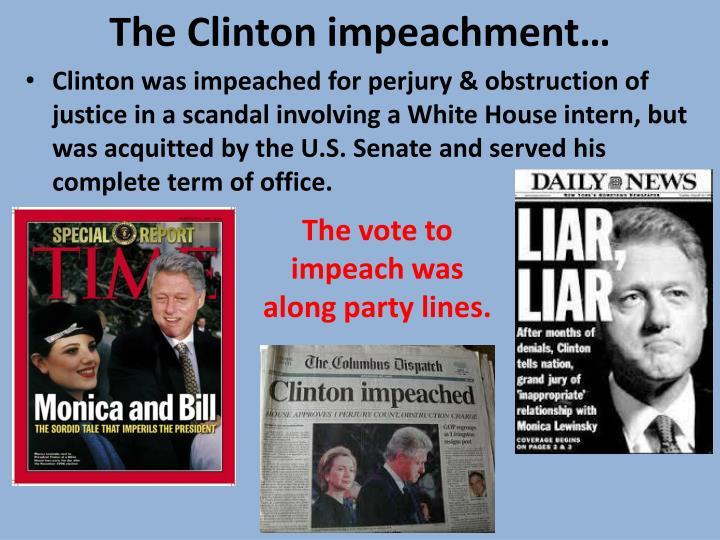 The Clinton impeachment…