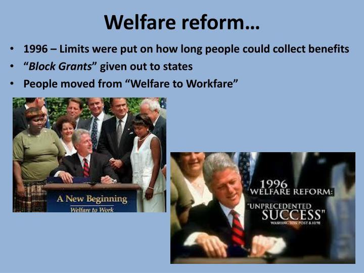 Welfare reform…