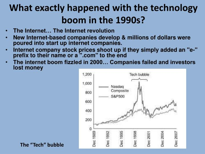 What exactly happened with the technology boom in the 1990s?