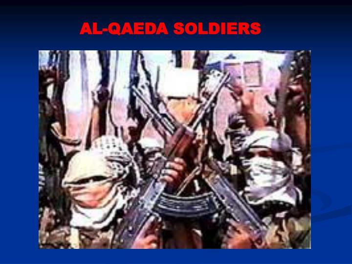 AL-QAEDA SOLDIERS