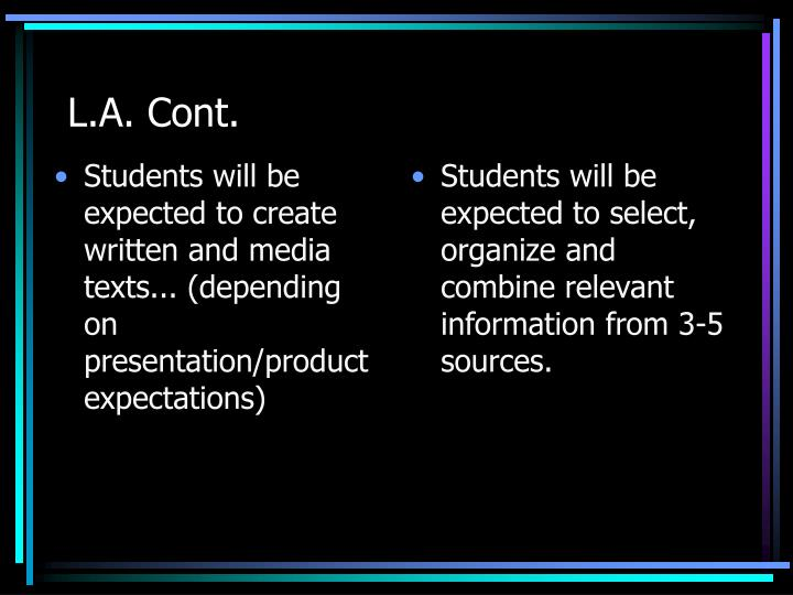 Students will be expected to create written and media texts... (depending on presentation/product expectations)
