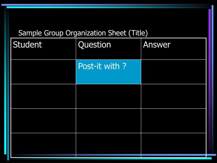 Sample Group Organization Sheet (Title)