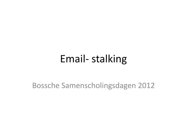 email stalking