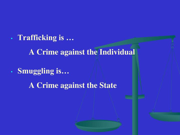 Trafficking is …