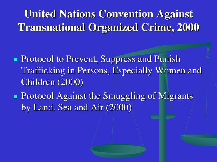 United Nations Convention Against Transnational Organized Crime, 2000