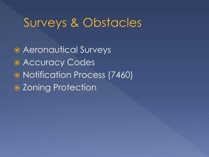 Surveys & Obstacles
