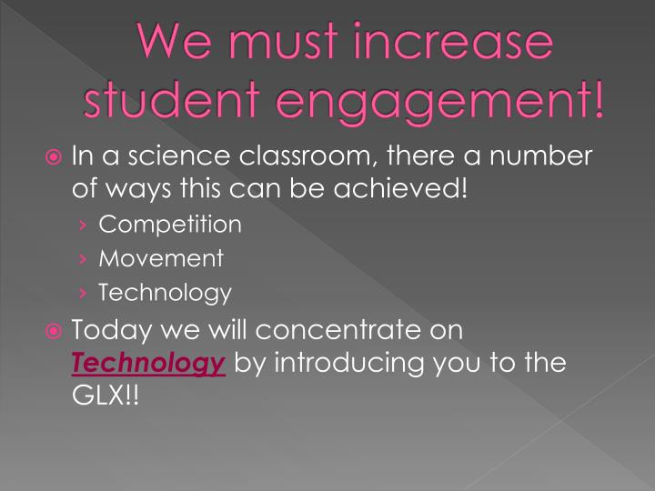 We must increase student engagement!