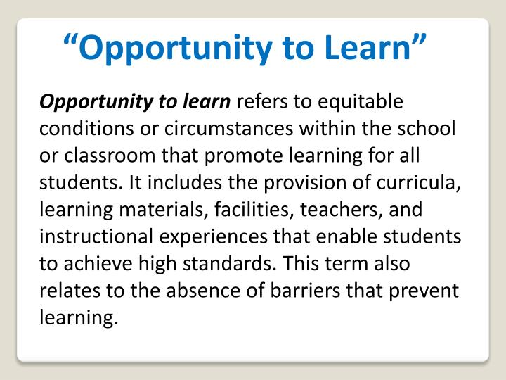 """""""Opportunity to Learn"""""""