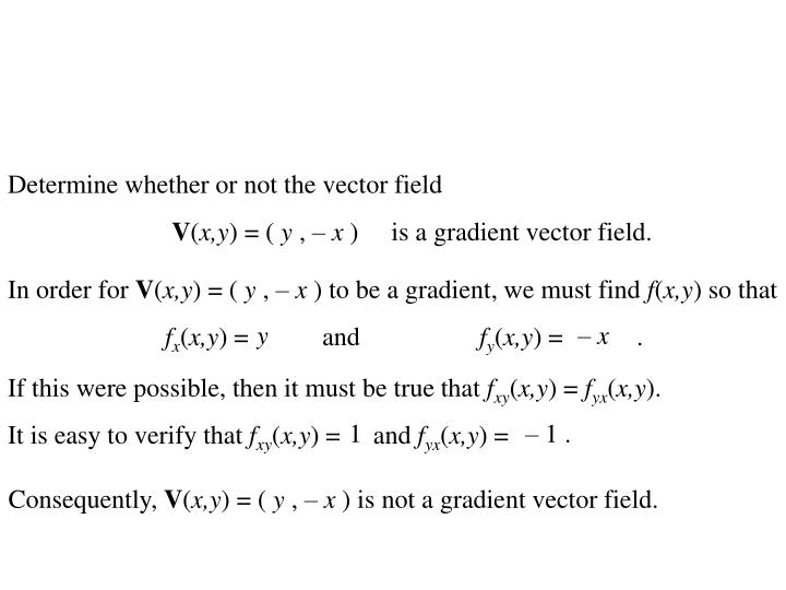 Determine whether or not the vector field