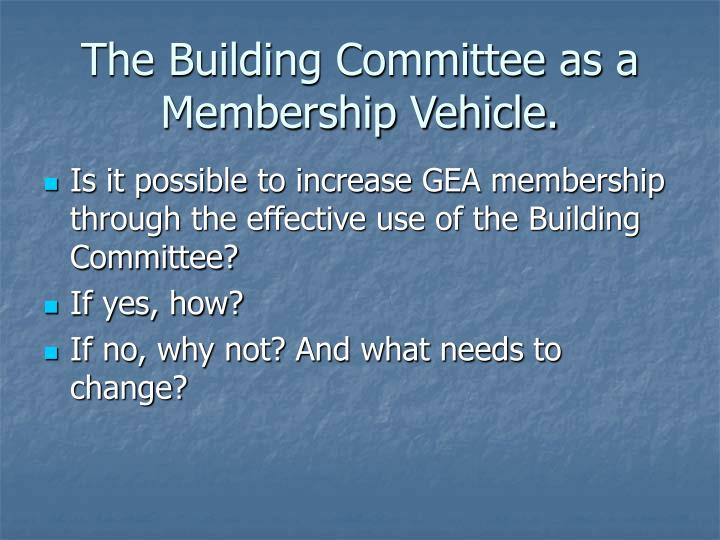 The Building Committee as a Membership Vehicle.