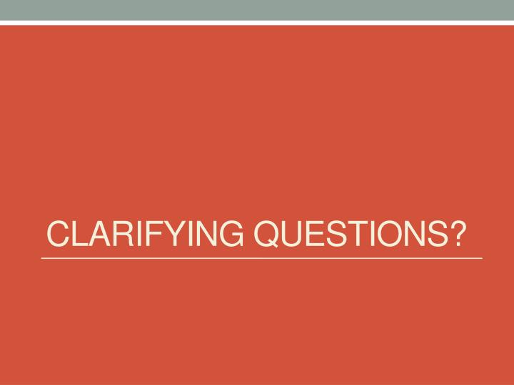 Clarifying questions?