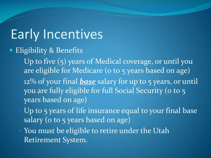 Early Incentives