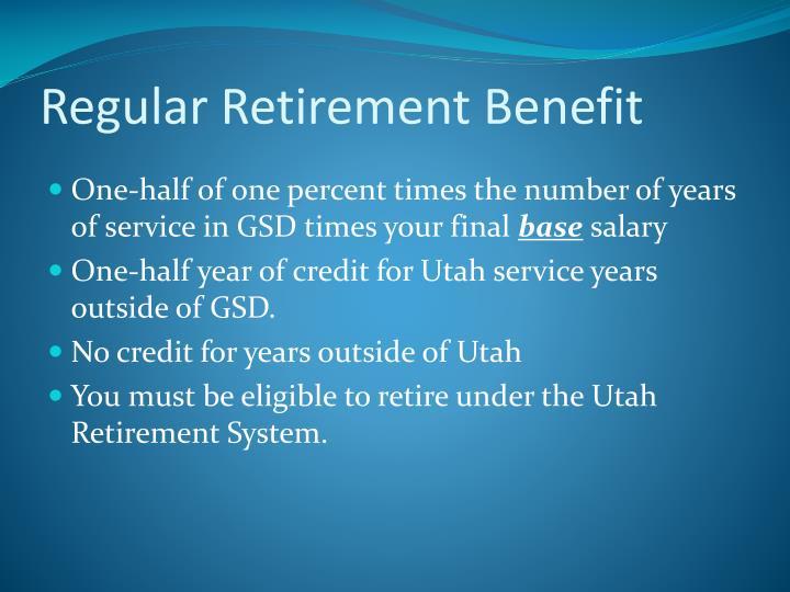 Regular Retirement Benefit