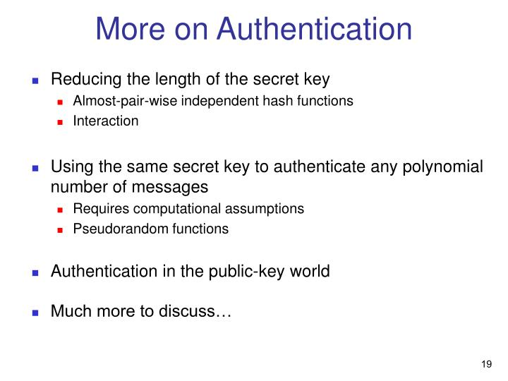 More on Authentication