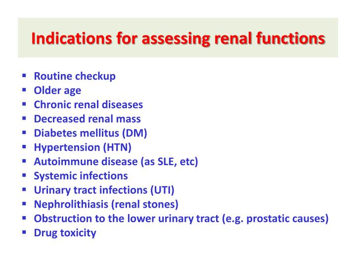 Indications for assessing renal functions