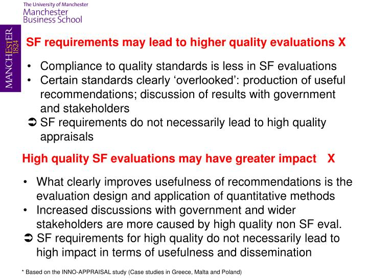 SF requirements may lead to higher quality evaluations X