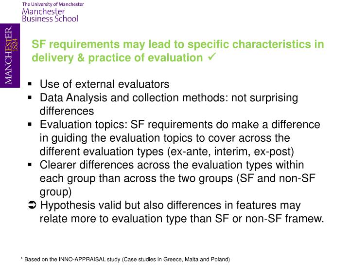 SF requirements may lead to specific characteristics in delivery & practice of evaluation