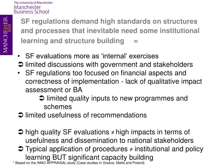 SF regulations demand high standards on structures and processes that inevitable need some institutional