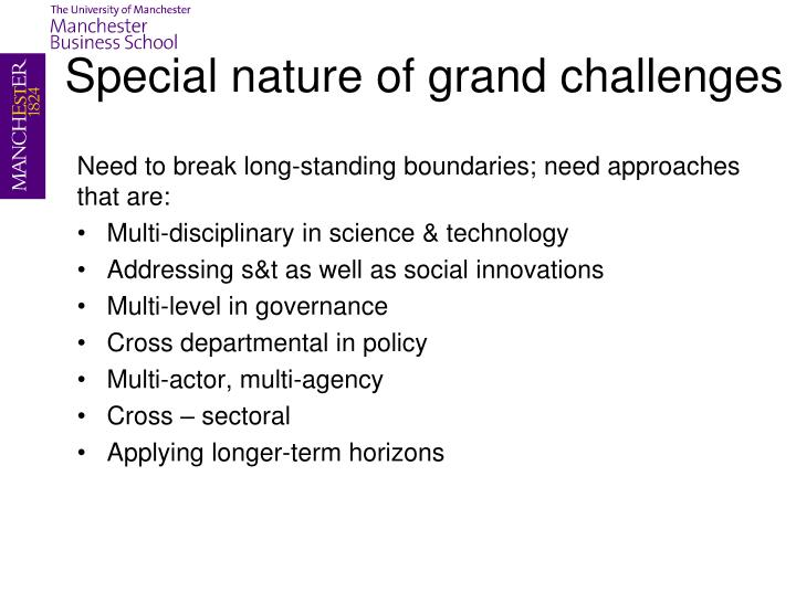 Special nature of grand challenges