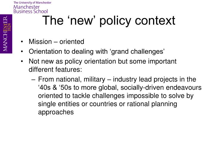The 'new' policy context