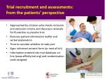 trial recruitment and assessments from the patients perspective