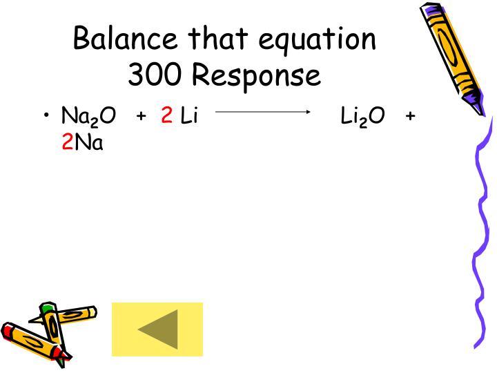 Balance that equation