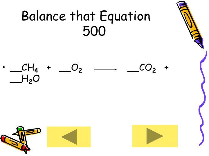 Balance that Equation      500