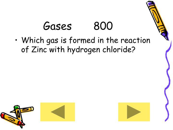 Gases     800