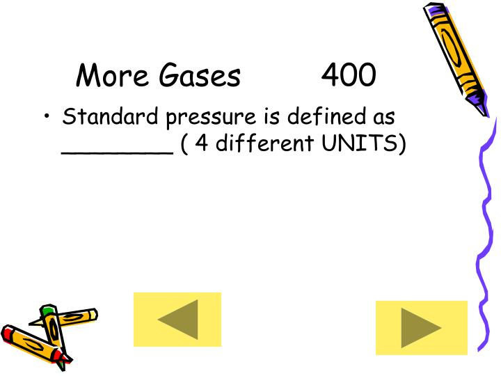 More Gases     400