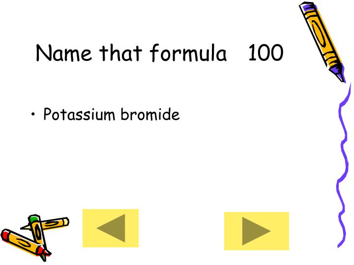 Name that formula100