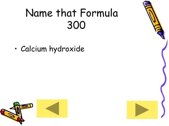 Name that Formula      300
