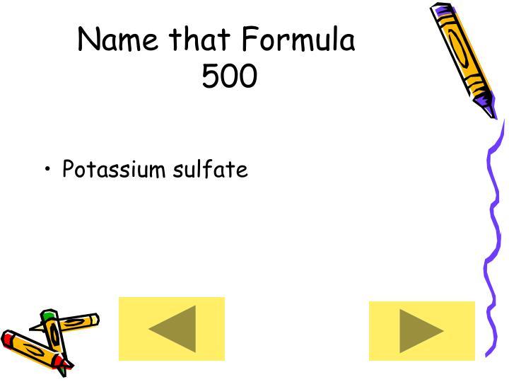 Name that Formula      500