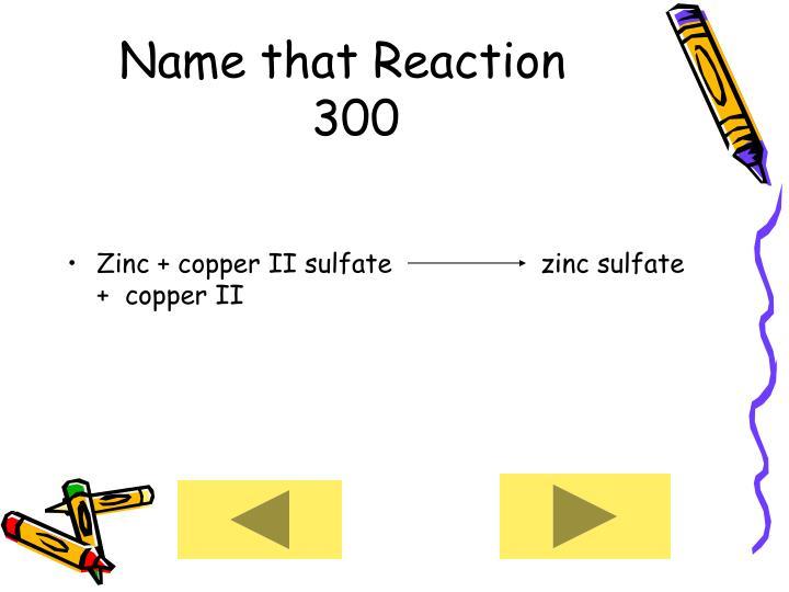 Name that Reaction      300