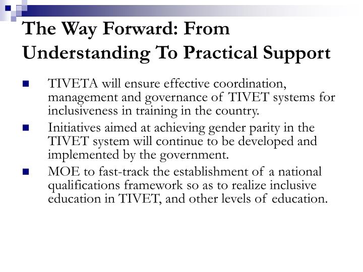 The Way Forward: From Understanding To Practical Support