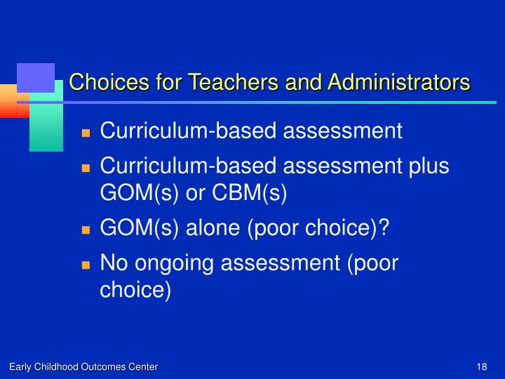 Choices for Teachers and Administrators