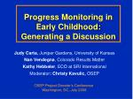 progress monitoring in early childhood generating a discussion