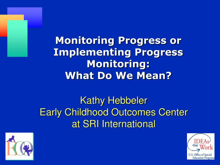 Monitoring Progress or Implementing Progress Monitoring: