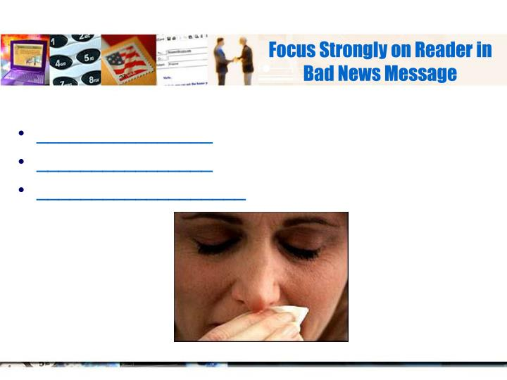 Focus Strongly on Reader in Bad News Message