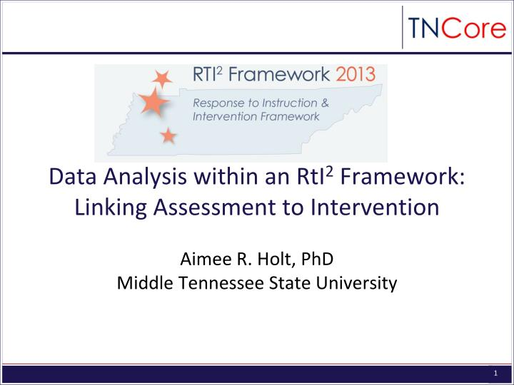 Data analysis within an rti 2 framework linking assessment to intervention
