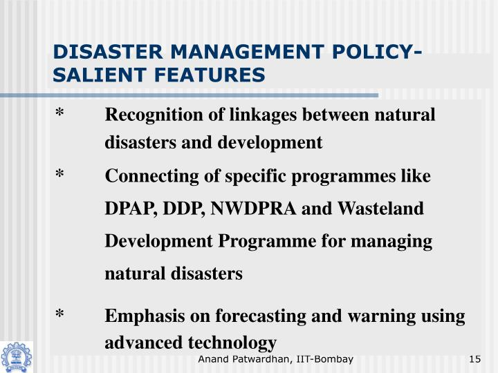 DISASTER MANAGEMENT POLICY- SALIENT FEATURES