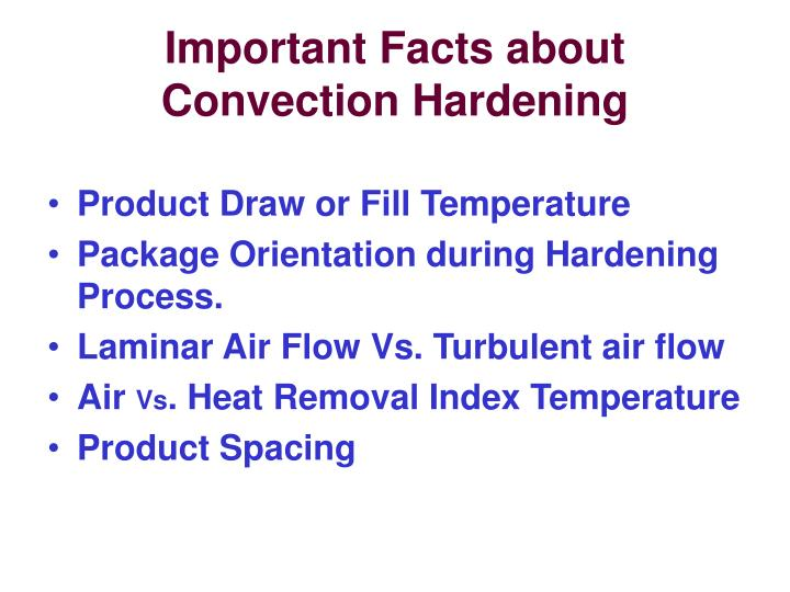 Important Facts about Convection Hardening