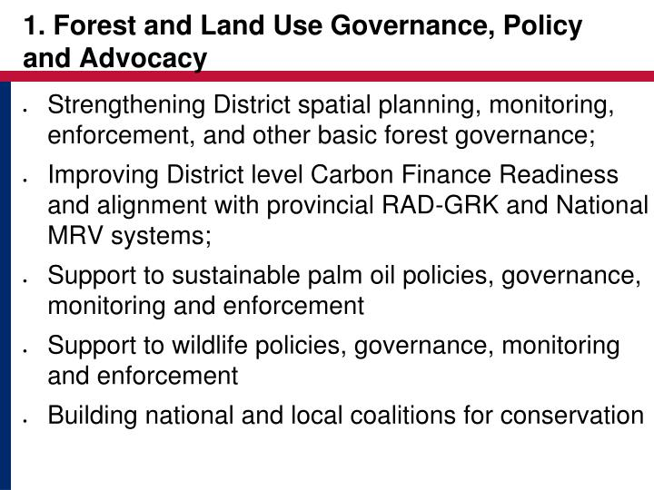 1. Forest and Land Use Governance, Policy and Advocacy