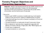 forestry program objectives and overarching approaches