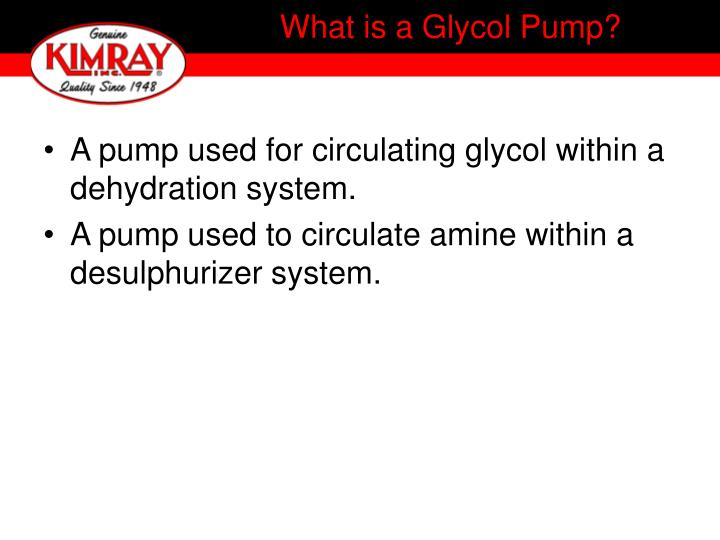 A pump used for circulating glycol within a dehydration system.