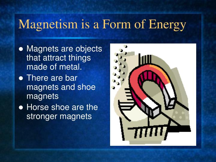 Magnets are objects that attract things made of metal.