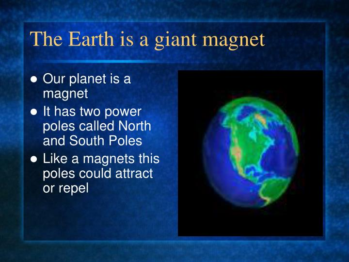 Our planet is a magnet