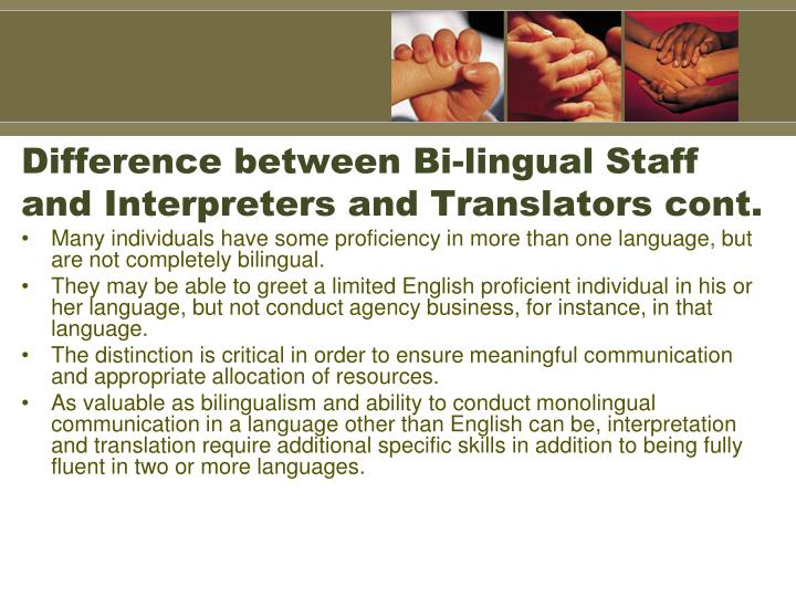 Difference between Bi-lingual Staff and Interpreters and Translators cont.