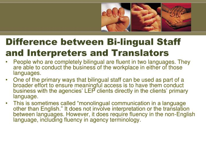 Difference between Bi-lingual Staff and Interpreters and Translators